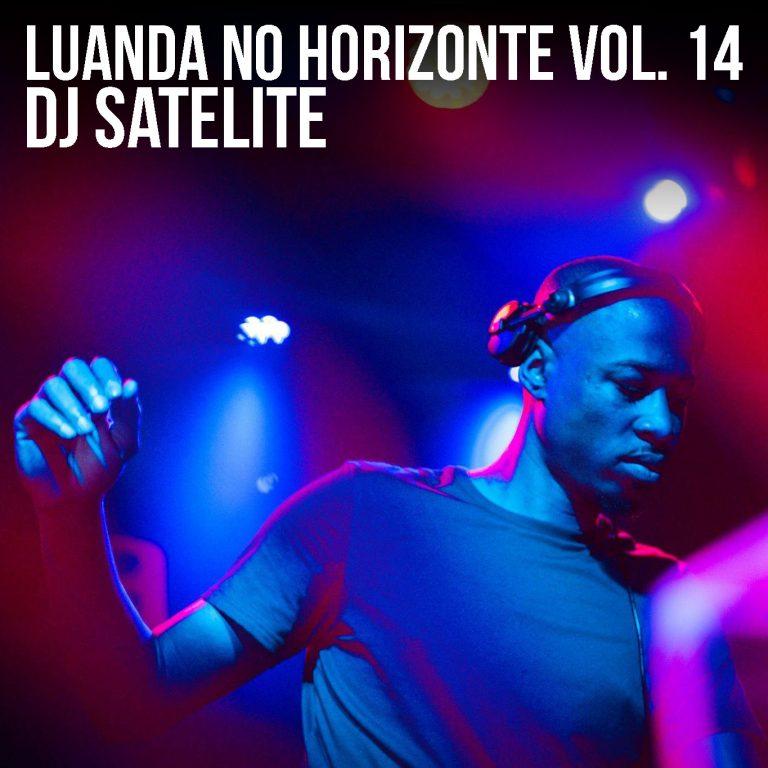 DJ Satelite – Luanda No Horizonte Vol. 14