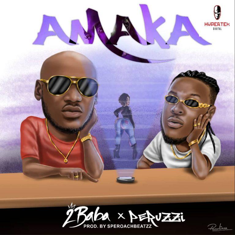 Lala Shishi :2Baba ft Peruzzi – Amaka