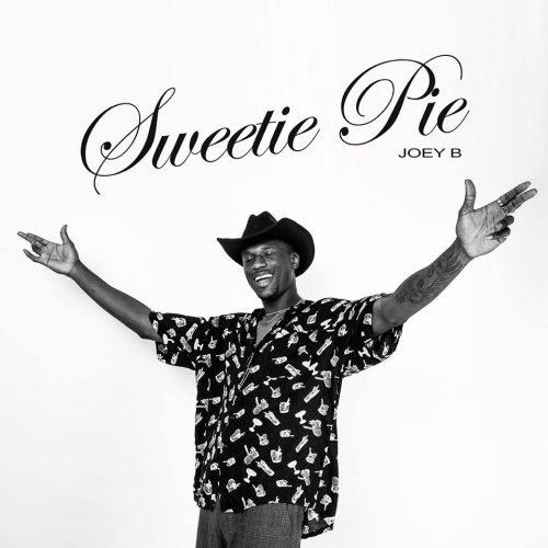 Joey B – Sweetie Pie