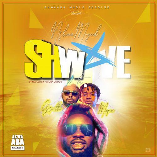 Nshona Muzick – Shwave (feat. Magnom, Gasmilla)