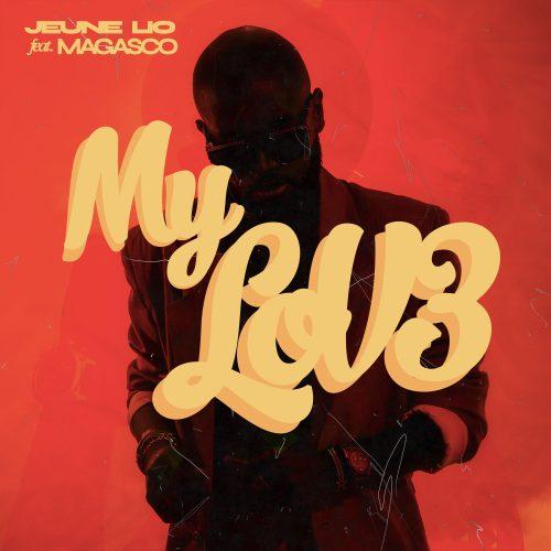 Jeune Lio – My Love feat. Magasco