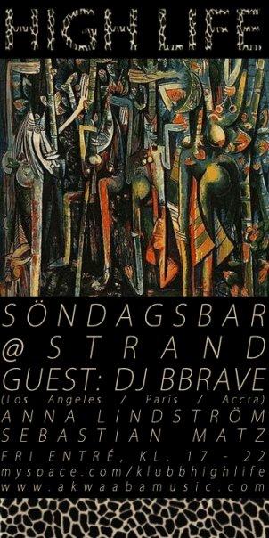 10/11 SE: BBRAVE @ High Life (Stockholm)