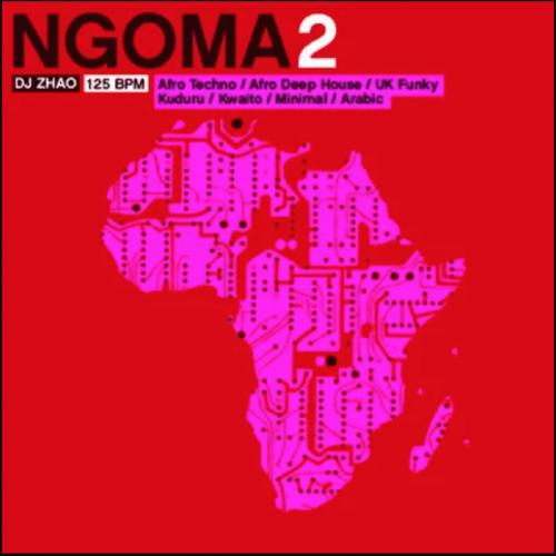 DJ Zhao: Ngoma 02 - Afro Tech