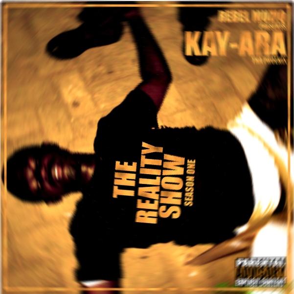 Kay-Ara: The Reality Show Mixtape