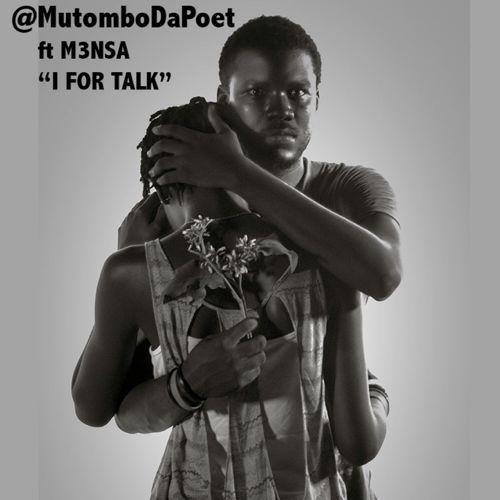 "Mutombo Da Poet feat. M3nsa – ""I For Talk"""