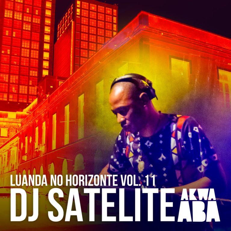 DJ Satelite - Luanda No Horizonte Vol. 11