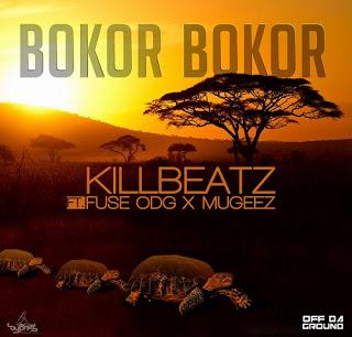 Lala Shishi :Killbeatz – Bokor Bokor feat. Fuse ODG and Mugeez
