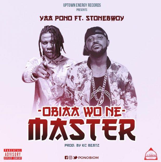 Lala Shishi :Yaa Pono – Obiaa Wone Master feat. Stonebwoy