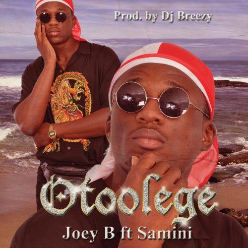 Joey B – Otoolege