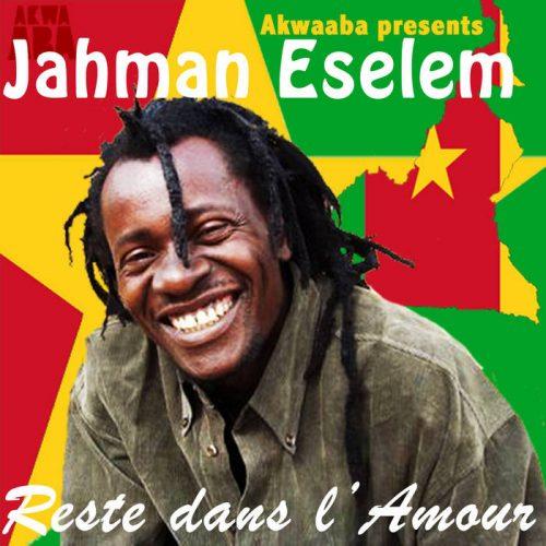Jahman Eselem – Reste Dans L'Amour