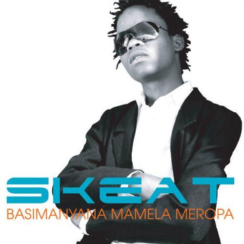 Skeat - Basimanyana Mamela Meropa