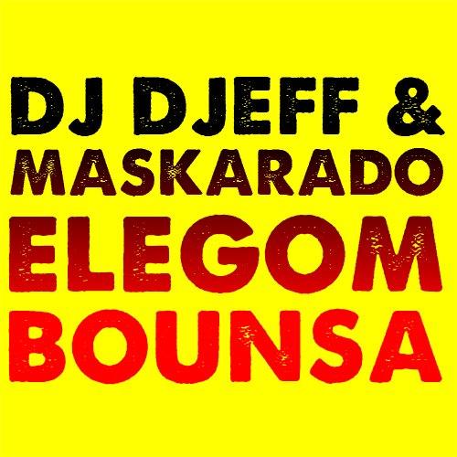 DJ Djeff – Elegom Bounsa