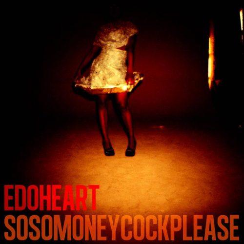 """Edoheart – """"Sosomoney cockplease"""" Remix Contest"""