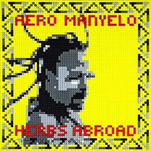 Aero Manyelo – Herbs Abroad