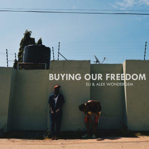 Eli and Alex Wondergem – Buying Our Freedom