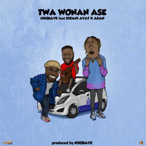 Niiquaye – Twa Wonan Ase feat. Kirani AYAT & Akan