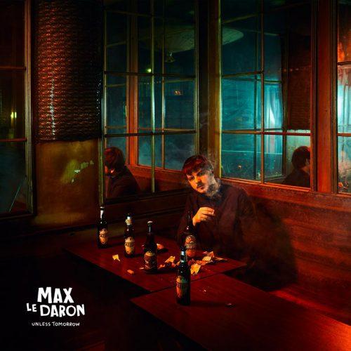 Max Le Daron – Unless Tomorrow