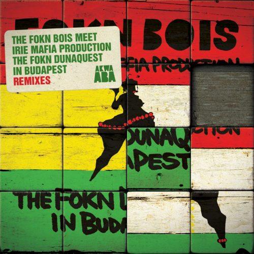 FOKN Bois & Irie Maffia Remixes